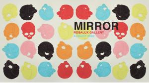 Mirror at Rosalux Gallery