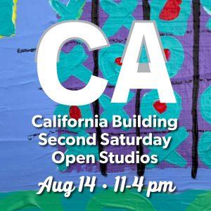 California Building Second Saturday Open Studios Aug 14 11-4pm